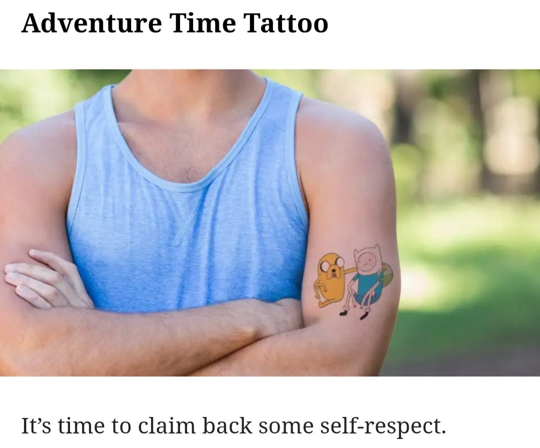 Adventure Time Tattoo It's time to claim back some self-respect.